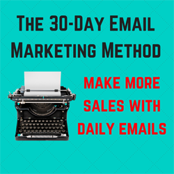 The 30-Day Email Marketing Method
